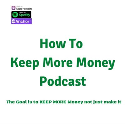 How To Keep More Money Podcast