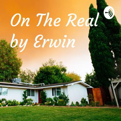 On The Real by Erwin
