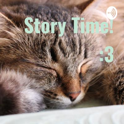 Story Time! :3