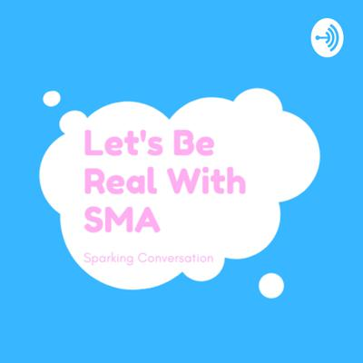 Let's Be Real With SMA Sparking Conversations