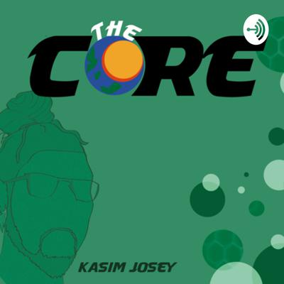 """The Core"" Podcast"