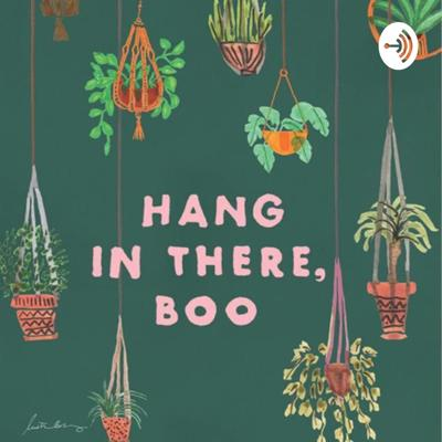 Hang in There, Boo