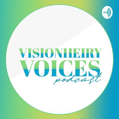 VisionHeiry Voices Podcast