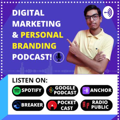THE DIGITAL KUSHAL SHOW | DIGITAL MARKETING & PERSONAL BRANDING PODCAST
