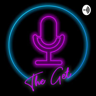 The Get Podcast