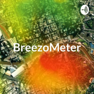 BreezoMeter: An Air Pollution Podcast