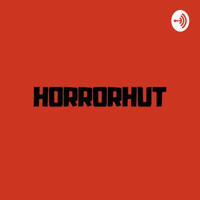 Horrorhut (with Cordell)