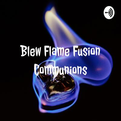 Blew Flame Fusion Communions