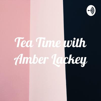 Tea Time with Amber Lackey