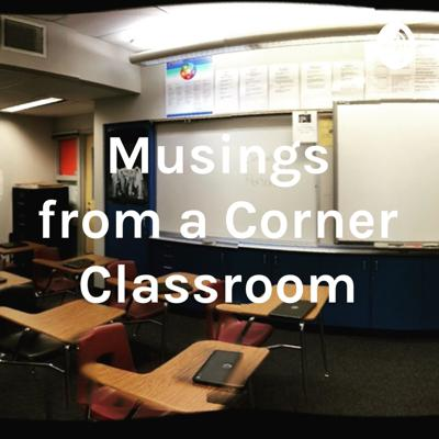 Musings from a Corner Classroom