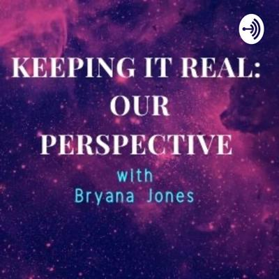 Keeping it Real: Our Perspective