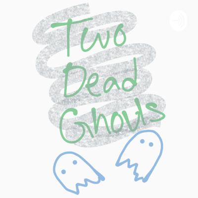 Two Dead Ghouls