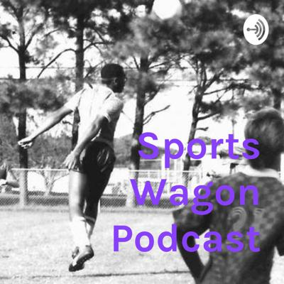 Sports Wagon Podcast