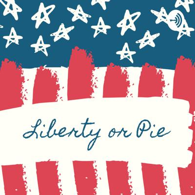 Liberty or Pie
