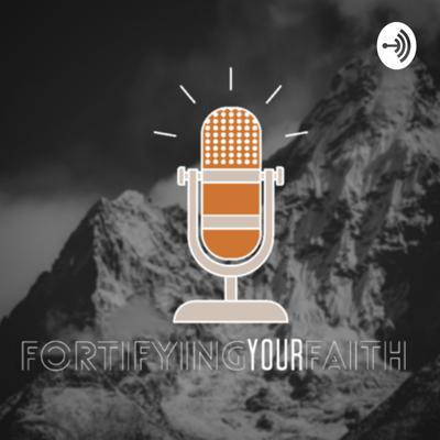 Fortifying Your Faith