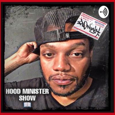 Hood Minister Show