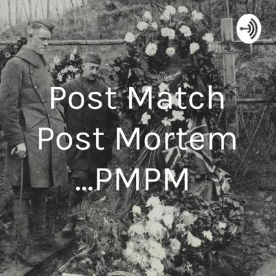 Post Match Post Mortem ...PMPM