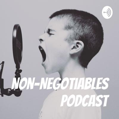 Non Negotiables Podcast