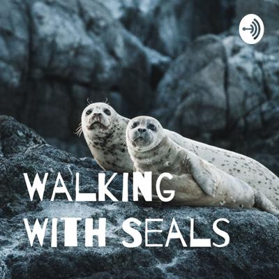 Walking With Seals