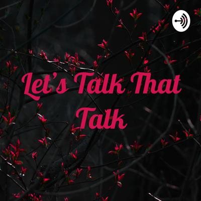 Let's Talk That Talk
