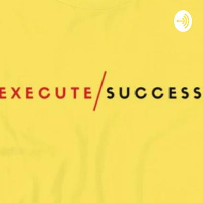 Execute: The Secrets To Fast Success