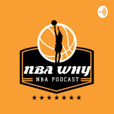 NBAwhy Podcast