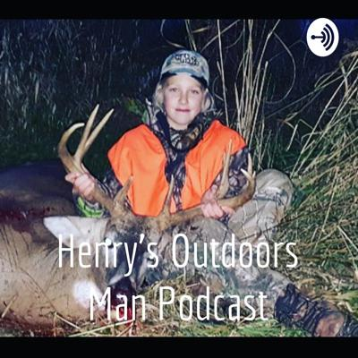 Henry's Outdoors Man Podcast