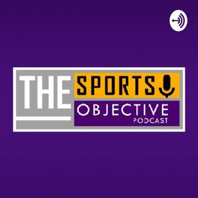 The Sports Objective Podcast