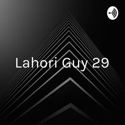 Lahori Guy 29 - Daily Blues 'N' Tunes