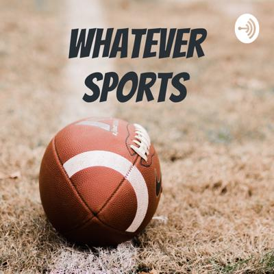 Whatever sports