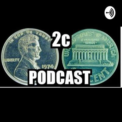 2 Cent Podcast