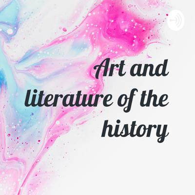 Art and literature of the history