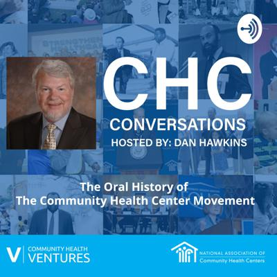 CHC Conversations – The Oral History of The CHC Movement - Hosted by: Dan Hawkins