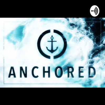 Be ANCHORED