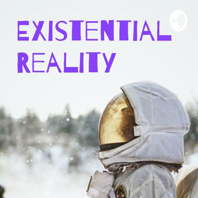 Existential Reality: ER