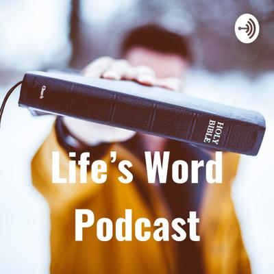 The Life's Word Podcast