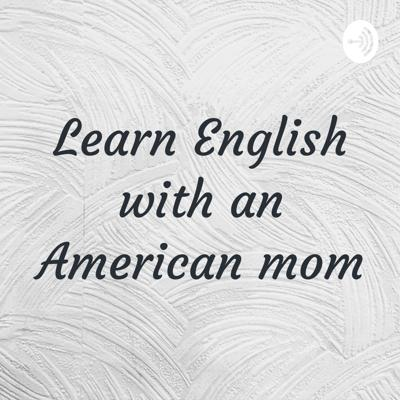 Learn English with an American mom