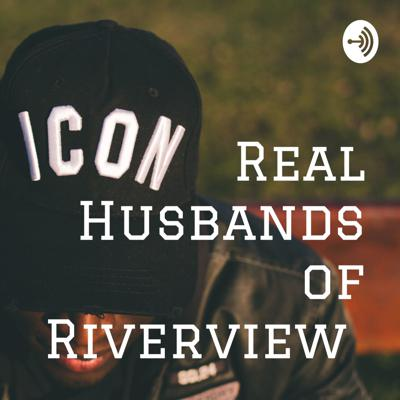 Real Husbands of Riverview