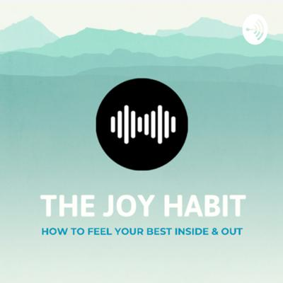 We discuss how nutrition, exercise, stress management, and self love are all foundations to your mental health and happiness. Here we make joy, a habit.