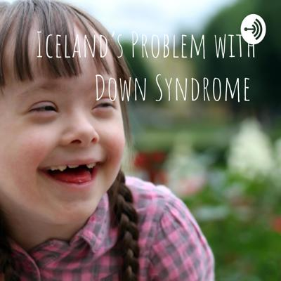 Iceland's Problem with Down Syndrome