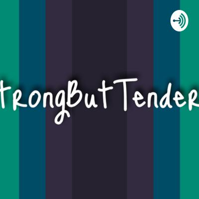 Strong But Tender Too