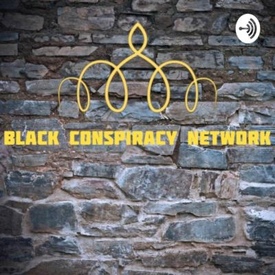 Black conspiracy network podcast