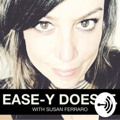 I'm Susan Ferraro a former burnt out, workaholic, Design Director of the US fashion brand Kate Spade New York turned Speaker, Psychic Medium & Creator of the EASE-Y MONEY™ Method. In this raw, uncensored podcast, I'm determined to help other driven, overworked women ditch their patterns of EFFORT & EXHAUSTION for ENERGY & EASE through work (& a life) that doesn't feel like work. Learn more at http://susanf.com & http://ease-ymoney.com Topics include : all the selves - self-awareness, self-acceptance, self-care & self-expression. Money, creativity, sexuality & power.