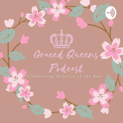 Graced Queens Podcast