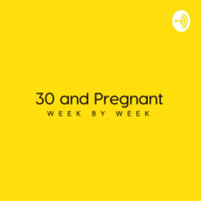 30 and Pregnant