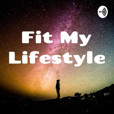 Fit My Lifestyle