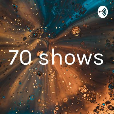 70 shows
