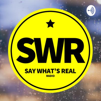Say What's Real Radio