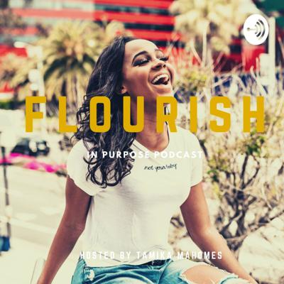 The Flourish In Purpose podcast is a Christian lifestyle podcast that will inspire, motivate and challenge you in living your life for Christ. Join us the last Wednesday of every month for biblical insight and encouragement from your host Tamika as well as other inspirational guests.