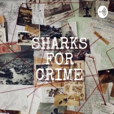SHARKS FOR CRIME